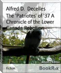 The 'Patriotes' of '37 A Chronicle of the Lower Canada Rebellion