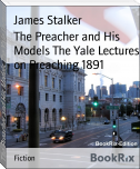The Preacher and His Models The Yale Lectures on Preaching 1891