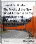 The Myths of the New World A Treatise on the Symbolism and Mythology of the Red Race of America