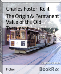 The Origin & Permanent Value of the Old Testament