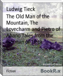 The Old Man of the Mountain, The Lovecharm and Pietro of Abano Tales from the German of Tieck