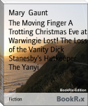 The Moving Finger A Trotting Christmas Eve at Warwingie Lost! The Loss of the Vanity Dick Stanesby's Hutkeeper The Yanyi