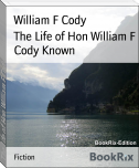 The Life of Hon William F Cody Known