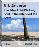 The Life of the Waiting Soul in the Intermediate State