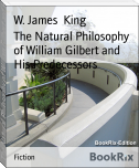 The Natural Philosophy of William Gilbert and His Predecessors