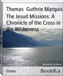 The Jesuit Missions: A Chronicle of the Cross in the Wilderness