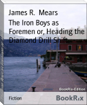 The Iron Boys as Foremen or, Heading the Diamond Drill Shift