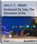 Ferdinand De Soto, The Discoverer of the Mississippi American