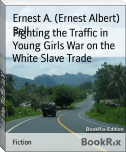 Fighting the Traffic in Young Girls War on the White Slave Trade