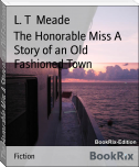 The Honorable Miss A Story of an Old Fashioned Town