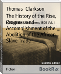 The History of the Rise, Progress and Accomplishment of the Abolition of the African Slave Trade