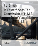 In Eastern Seas The Commission of H.M.S. 'Iron Duke,' flag-ship in China, 1878-83