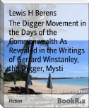 The Digger Movement in the Days of the Commonwealth As Revealed in the Writings of Gerrard Winstanley, the Digger, Mysti
