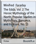 The Edda, Vol. 2 The Heroic Mythology of the North, Popular Studies in Mythology, Romance, and Folklore, No. 13
