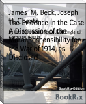 The Evidence in the Case A Discussion of the Moral Responsibility for the War of 1914, as Disclosed