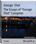 "The Essays of ""George Eliot"" Complete"