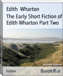 The Early Short Fiction of Edith Wharton Part Two