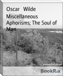 Miscellaneous Aphorisms; The Soul of Man