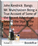 Mr. Munchausen Being a True Account of Some of the Recent Adventures beyond the Styx of the Late Hieronymus Carl Friedri