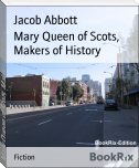 Mary Queen of Scots, Makers of History