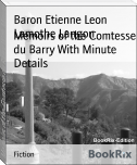Memoirs of the Comtesse du Barry With Minute Details