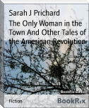 The Only Woman in the Town And Other Tales of the American Revolution
