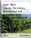 Scarabs The History, Manufacture and Symbolism of the Scarabæus in Ancient Egypt, Phoenecia, Sadinia, Etruria, etc.