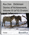 Stories of Achievement, Volume III (of 6) Orators and Reformers