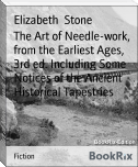 The Art of Needle-work, from the Earliest Ages, 3rd ed. Including Some Notices of the Ancient Historical Tapestries
