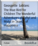 The Blue Bird for Children The Wonderful Adventures of Tyltyl and Mytyl in Search of Happiness