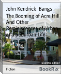 The Booming of Acre Hill And Other Reminiscences of Urban and Suburban Life