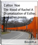 The Blood of Rachel A Dramatization of Esther, and other poems
