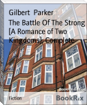 The Battle Of The Strong [A Romance of Two Kingdoms], Complete