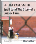 Spell Land The Story of a Sussex Farm
