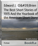 The Best Short Stories of 1915 And the Yearbook of the American Short Story