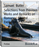Selections from Previous Works and Remarks on Romanes' Mental Evolution in Animals