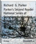 Parker's Second Reader National Series of Selections for Reading, Designed For The Younger Classes In Schools, Academies