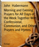 Morning and Evening Prayers for All Days of the Week Together With Confessional, Communion, and Other Prayers and Hymns