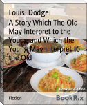 A Story Which The Old May Interpret to the Young and Which the Young May Interpret to the Old