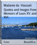 Quotes and Images From Memoirs of Louis XV. and XVI.
