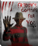 Freddy's coming for you!
