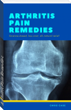 Arthritis Pain Remedies