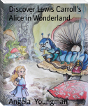 Discover Lewis Carroll's Alice in Wonderland