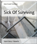 Sick Of Surviving