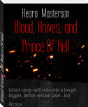 Blood, Knives, and Prince Of Hell