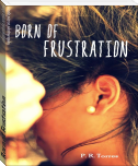 Born of Frustration