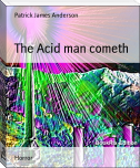 The Acid man cometh