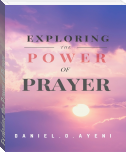 Exploring the Power of Prayer