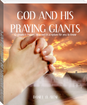 GOD AND HIS PRAYING GIANTS