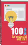 100 ideas for succesful websites
